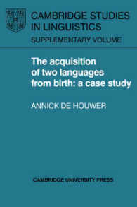 The Acquisition of Two Languages from Birth : A Case Study (Cambridge Studies in Linguistics Supplement)