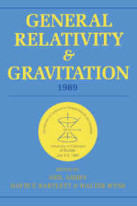 General Relativity and Gravitation, 1989 : Proceedings of the 12th International Conference on General Relativity and Gravitation University of Colora