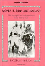 Women in India and Pakistan : The Struggle for Independence from British Rule (Women in History)