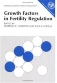 Growth Factors in Fertility Regulation (Scientific Basis of Fertility Regulation)