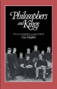 Philosophers and Kings : Education for Leadership in Modern England