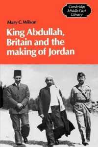 King Abdullah, Britain and the Making of Jordan (Cambridge Middle East Library, 13) (Reprint)