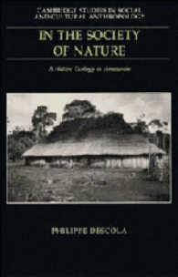 In the Society of Nature : A Native Ecology in Amazonia (Cambridge Studies in Social and Cultural Anthropology)