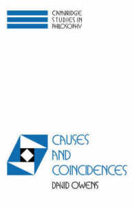Causes and Coincidences (Cambridge Studies in Philosophy)