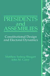 Presidents and Assemblies : Constitutional Design and Electoral Dynamics