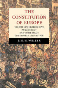 The Constitution of Europe : Essays on the Ends and Means of European Integration