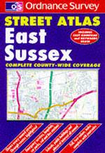 Ordnance Survey East Sussex Street Atlas (OS / Philip's street atlases) (5TH)
