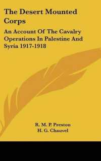 The Desert Mounted Corps : An Account of the Cavalry Operations in Palestine and Syria 1917-1918