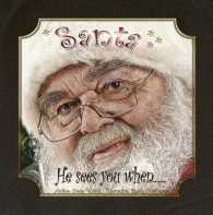 Santa He Sees You When