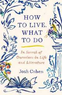 How to Live. What to Do : In Search of Ourselves in Life and Literature