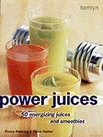 Power Juices : 50 Energizing Juices and Smoothies -- Paperback