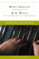 Making Humans : Complete Texts with Introduction, Historical Contexts, Critical Essays