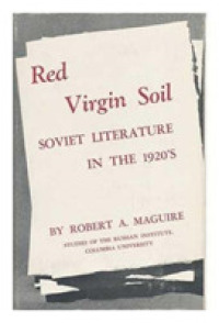 Red Virgin Soil : Soviet Literature in the 1920s -- Hardback
