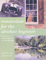 WATERCOLOUR FOR ABSOLUTE BEGINNER