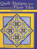 Quilt Designs from Decorative Floor Tiles: 25 Fabulous Quilt Patterns (New title)