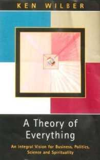 A Theory of Everything : An Integral Vision for Business, Politics, Science and Spirituality (New)
