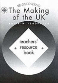 Re-discovering the Making of the UK Britain 1500-1750 : Teacher's Book (Re-discovering the Past) (TCH)