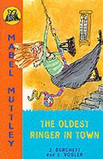 Mabel Mutley: The Oldest Ringer in Town (Mabel Mutley)
