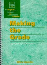 Making the Grade: Improving Performance at GCSE (English Language & Literature Special)