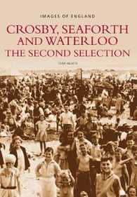 Crosby, Seaforth and Waterloo: the Second Selection : Images of England -- Paperback / softback