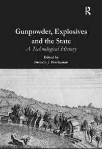 火薬、爆発と国家:技術史<br>Gunpowder, Explosives and the State : A Technological History
