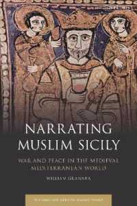 Narrating Muslim Sicily : War and Peace in the Medieval Mediterranean World (Early and Medieval Islamic World)