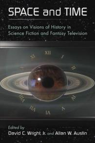 Space and Time : Essays on Visions of History in Science Fiction and Fantasy Television