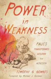 Power in Weakness : Paul's Transformed Vision for Ministry