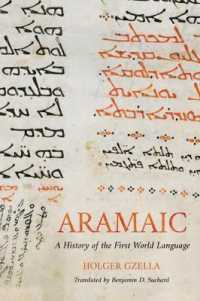 Aramaic : A History of the First World Language