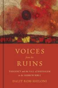 Voices from the Ruins : Theodicy and the Fall of Jerusalem in the Hebrew Bible