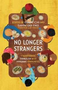 No Longer Strangers : Transforming Evangelism with Immigrant Communities