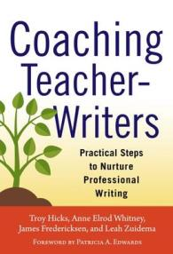 Coaching Teacher-Writers : Practical Steps to Nurture Professional Writing