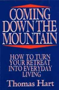 Coming Down the Mountain : How to Turn Your Retreat into Everyday Living