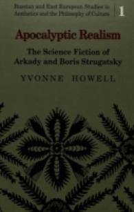 Apocalyptic Realism : The Science Fiction of Arkady and Boris Strugatsky (Russian and East European Studies in Aesthetics and the Philosophy of Cultur