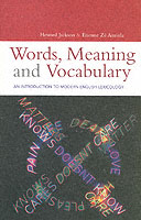 Words, Meaning and Vocabulary : An Introduction to Modern English Lexicology