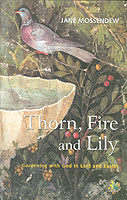 Thorn, Fire and lily : Gardening with God in lent and Easter