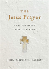 The Jesus Prayer : A Cry for Mercy, a Path of Renewal