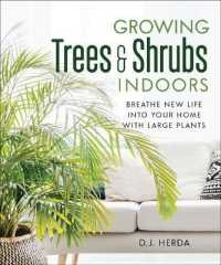 Growing Trees & Shrubs Indoors : Breathe New Life into Your Home with Large Plants