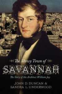 The Showy Town of Savannah : The Story of the Architect William Jay
