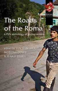 The Roads of the Roma : A Pen Anthology of Gypsy Writers (Pen American Center's Threatened Literature Series)