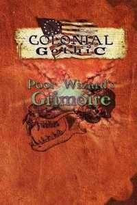 Colonial Gothic : Poor Wizard's Grimoire