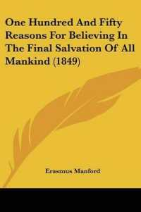 One Hundred and Fifty Reasons for Believing in the Final Salvation of All Mankind