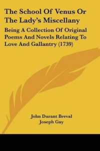 The School of Venus or the Lady's Miscellany : Being a Collection of Original Poems and Novels Relating to Love and Gallantry