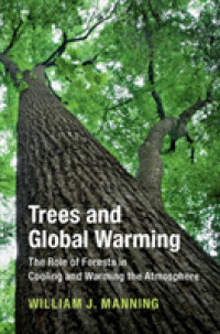 Trees and Global Warming: The Role of Forests in Cooling and Warming the Atmosphere