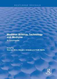 中世科学・技術・医学百科事典(復刊)<br>Medieval Science, Technology and Medicine : An Encyclopedia (Routledge Revivals: Routledge Encyclopedias of the Middle Ages)