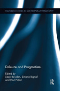 Deleuze and Pragmatism (Routledge Studies in Contemporary Philosophy)