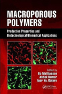 Macroporous Polymers : Production Properties and Biotechnological/Biomedical Applications