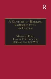A Century of Banking Consolidation in Europe : The History and Archives of Mergers and Acquisitions (Studies in Banking and Financial History)