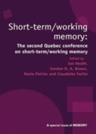 Short Term/Working Memory : Second Quebec Conference on Short-term/Working: a Special Issue of Memory