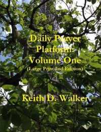 Daily Prayer Platform: Volume One (Large Print 2nd Edition)